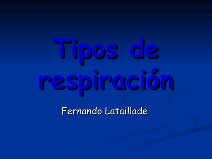 Tipos de respiración Fernando Lataillade