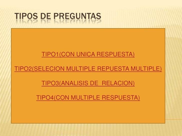 TIPOS DE PREGUNTAS           TIPO1(CON UNICA RESPUESTA)  TIPO2(SELECION MULTIPLE REPUESTA MULTIPLE)         TIPO3(ANALISIS...
