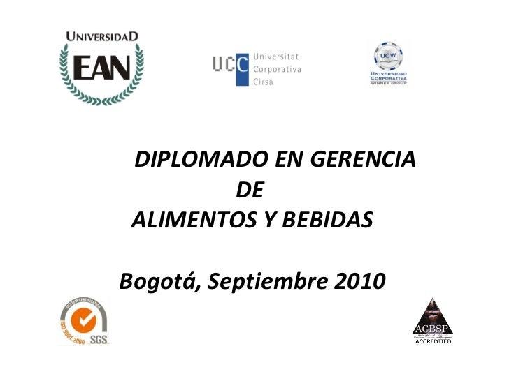 DIPLOMADO EN GERENCIA        DE ALIMENTOS Y BEBIDASBogotá, Septiembre 2010