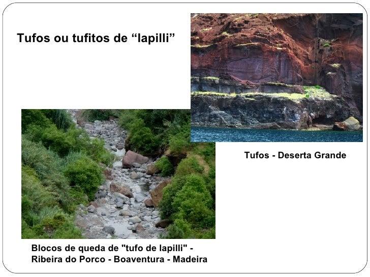 """Blocos de queda de""""tufo de lapilli"""" - Ribeira do Porco -Boaventura - Madeira Tufos ou tufitos de """"lapilli"""" Tuf..."""