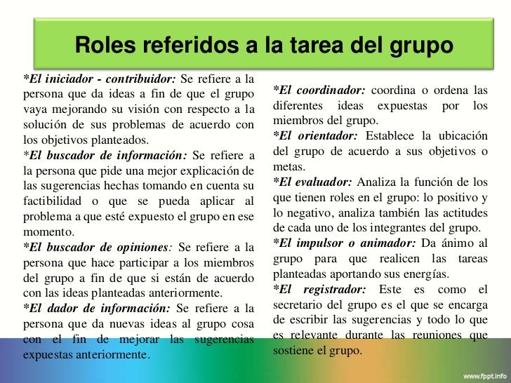 Roles referidos a la tarea del grupo*El iniciador - contribuidor: Se refiere a lapersona que da ideas a fin de que el grup...