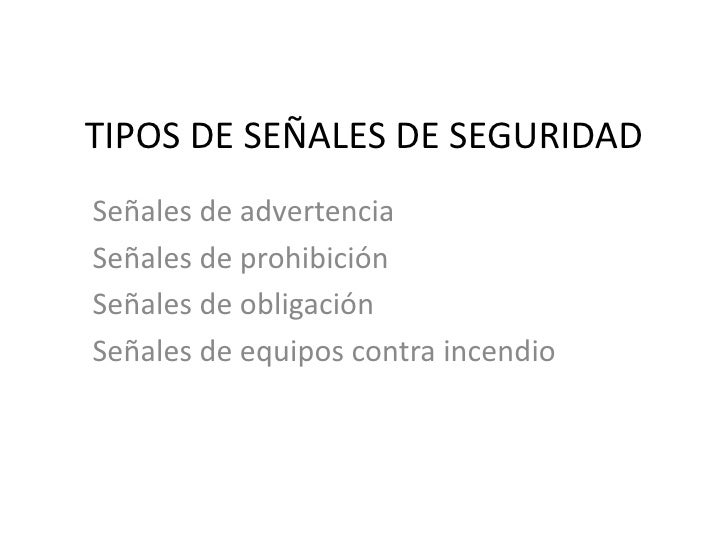 TIPOS DE SEÑALES DE SEGURIDAD<br />Señales de advertencia<br />Señales de prohibición <br />Señales de obligación <br />Se...