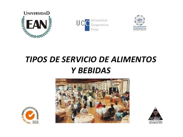 Tipos de servicio de alimentos y bebidas   ean Slide 3
