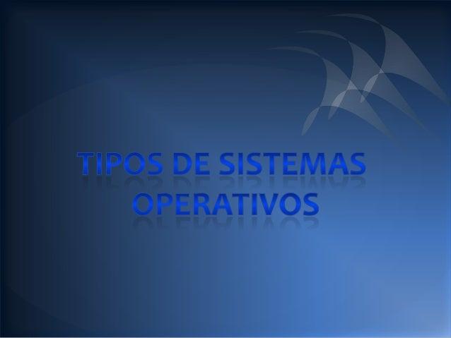 Tipos de sistemas operativos