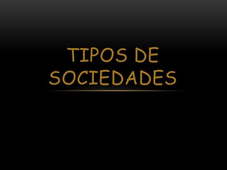 TIPOS DESOCIEDADES