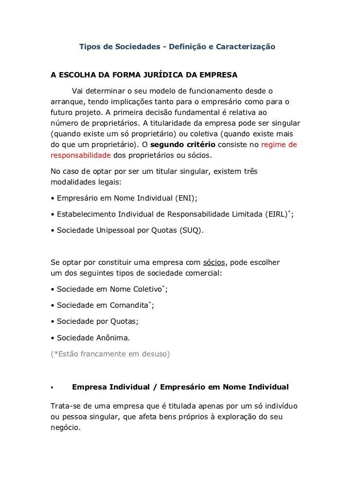 Tipos de Sociedades - Definição e CaracterizaçãoA ESCOLHA DA FORMA JURÍDICA DA EMPRESA      Vai determinar o seu modelo de...