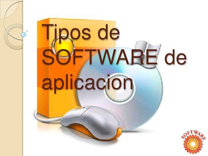 Tipos de SOFTWARE de aplicacion<br />