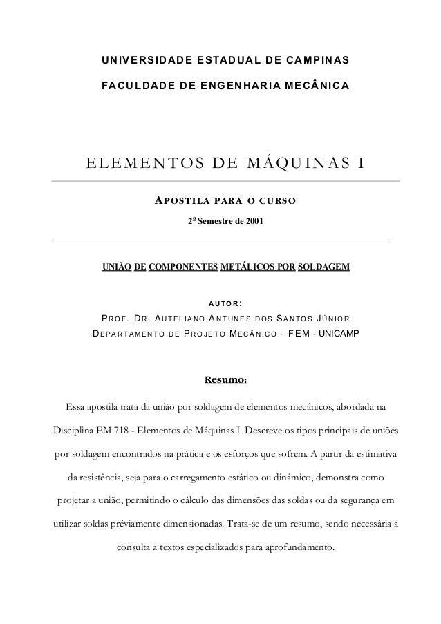 UNIVERSIDADE ESTADUAL DE CAMPINAS FACULDADE DE ENGENHARIA MECÂNICA ELEMENTOS DE MÁQUINAS I APOSTILA PARA O CURSO 2o Semest...