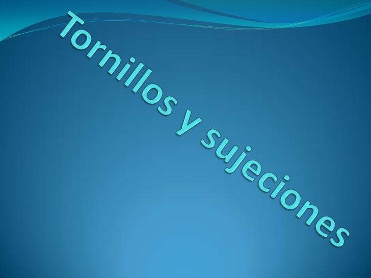 Tornillos y sujeciones<br />