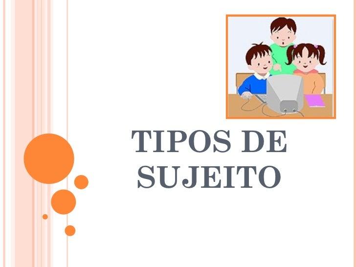 TIPOS DE SUJEITO
