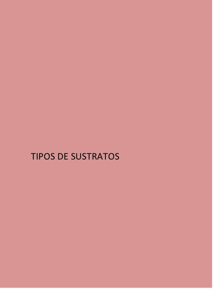 TIPOS DE SUSTRATOS