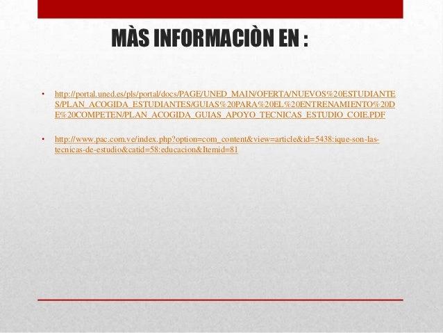 MÀS INFORMACIÒN EN :•   http://portal.uned.es/pls/portal/docs/PAGE/UNED_MAIN/OFERTA/NUEVOS%20ESTUDIANTE    S/PLAN_ACOGIDA_...