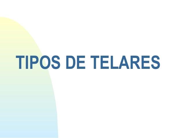 TIPOS DE TELARES