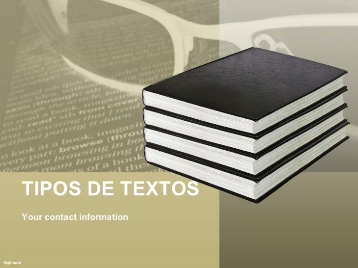 TIPOS DE TEXTOS Your contact information
