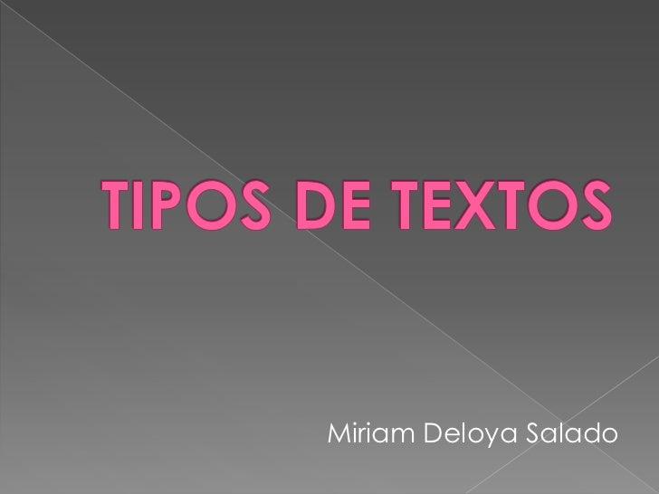 TIPOS DE TEXTOS<br />Miriam Deloya Salado<br />
