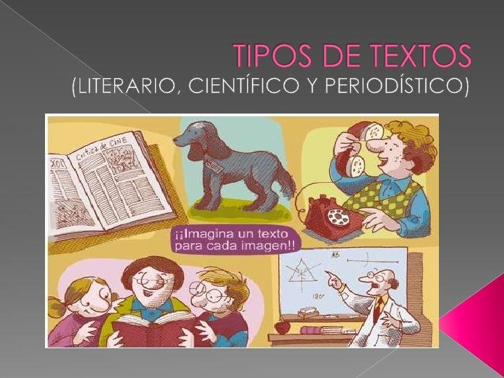 TIPOS DE TEXTOS<br />(LITERARIO, CIENTÍFICO Y PERIODÍSTICO)<br />