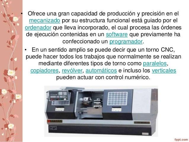 • Ofrece una gran capacidad de producción y precisión en el  mecanizado por su estructura funcional está guiado por el  or...