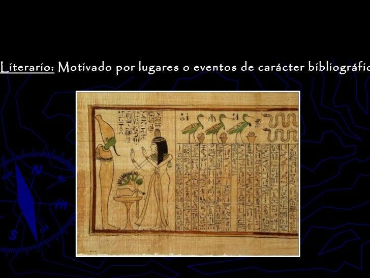 Literario:  Motivado por lugares o eventos de carácter bibliográfico.
