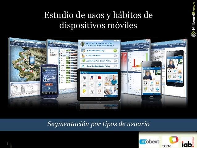 1 Estudio de usos y hábitos de dispositivos móviles Segmentación por tipos de usuario