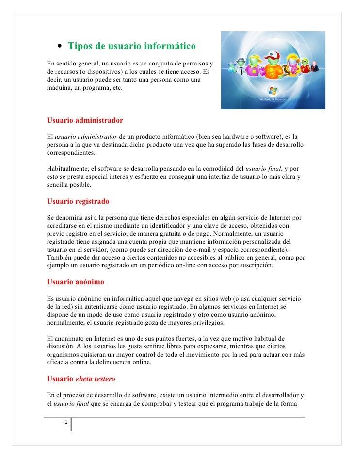 • Tipos de usuario informáticoEn sentido general, un usuario es un conjunto de permisos yde recursos (o dispositivos) a lo...
