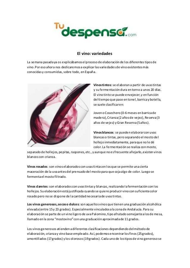 El vino: variedades La semanapasadaya os explicábamosel procesode elaboraciónde losdiferentestiposde vino.Poresoahora nos ...