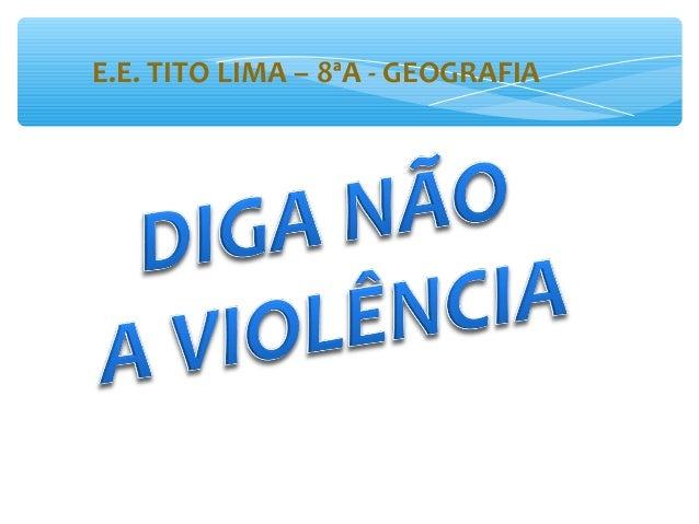 E.E. TITO LIMA – 8ªA - GEOGRAFIA
