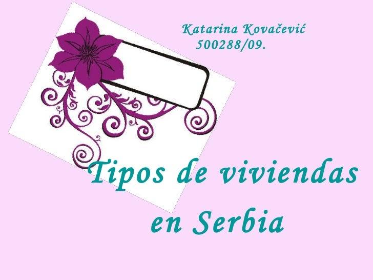 <ul><li>Tipos de viviendas  </li></ul><ul><li>en Serbia   </li></ul>