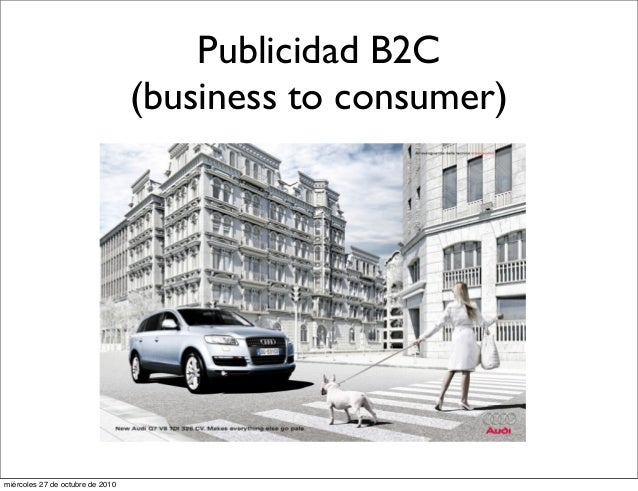 Publicidad B2C (business to consumer) miércoles 27 de octubre de 2010