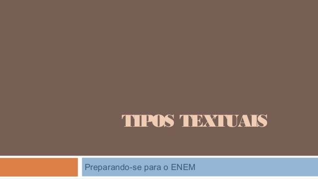 TIPOS TEXTUAIS Preparando-se para o ENEM