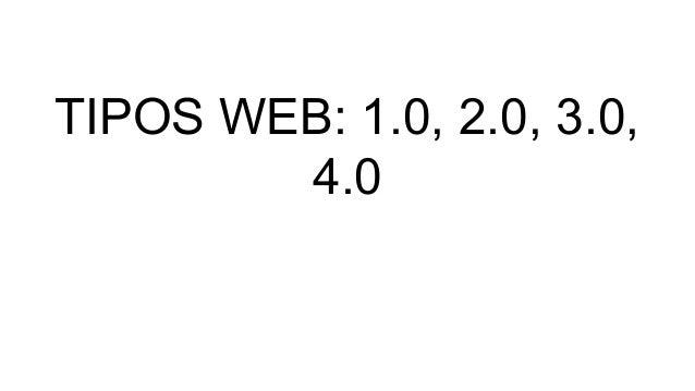 TIPOS WEB: 1.0, 2.0, 3.0, 4.0