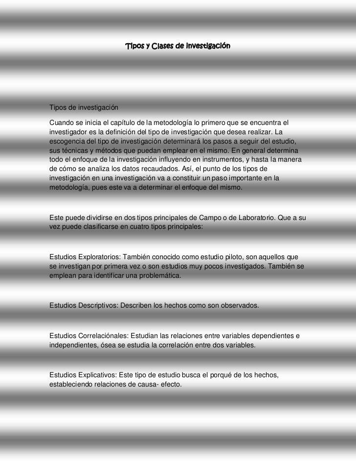 Tipos y Clases de investigaciónTipos de investigaciónCuando se inicia el capítulo de la metodología lo primero que se encu...