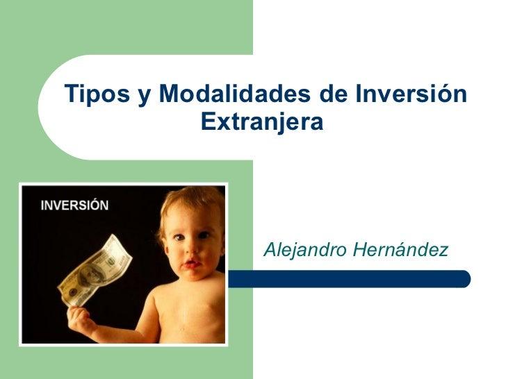 Tipos y Modalidades de Inversión Extranjera  Alejandro Hernández