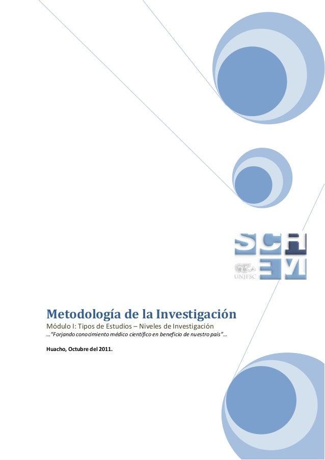 """Metodología de la Investigación Módulo I: Tipos de Estudios – Niveles de Investigación …""""Forjando conocimiento médico cien..."""