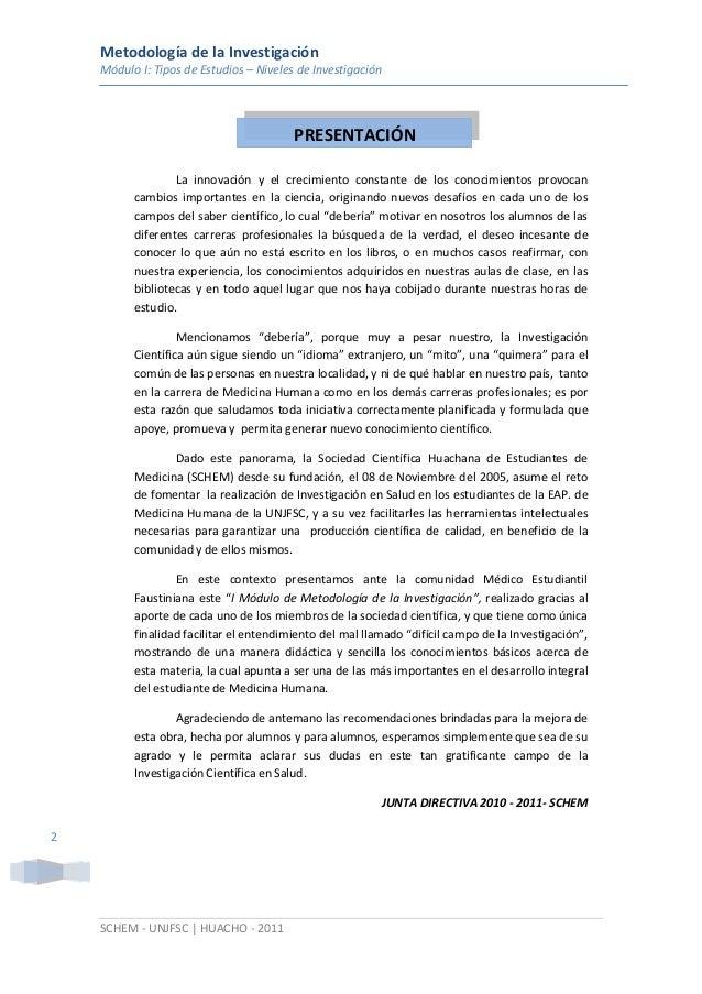 Metodología de la Investigación Módulo I: Tipos de Estudios – Niveles de Investigación SCHEM - UNJFSC | HUACHO - 2011 2 PR...