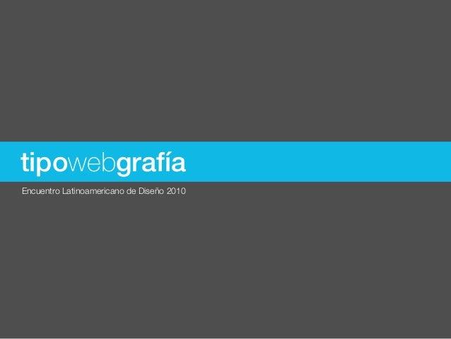 tipowebgrafíaEncuentro Latinoamericano de Diseño 2010