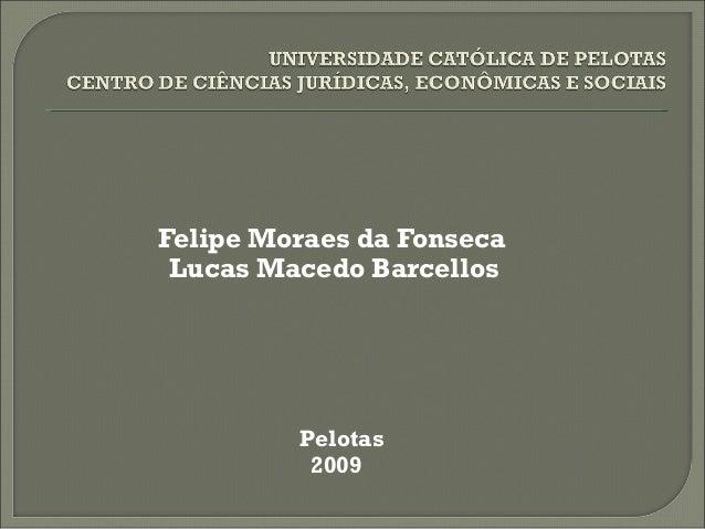 Felipe Moraes da Fonseca Lucas Macedo Barcellos Pelotas 2009