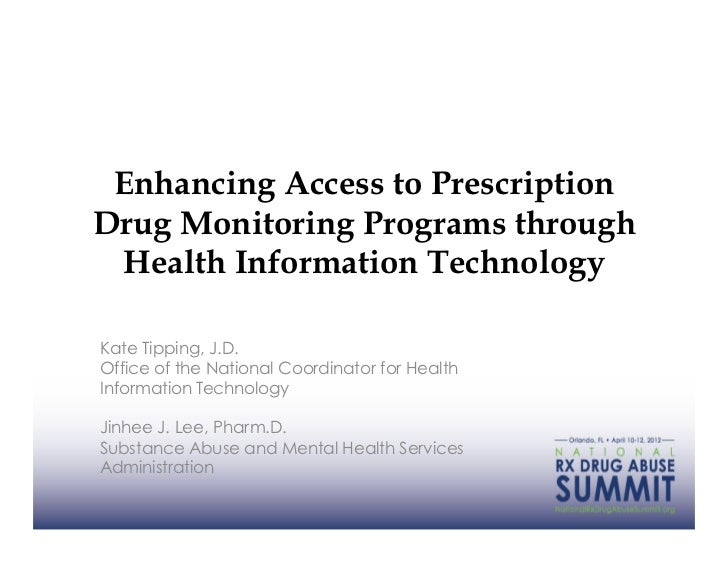 Enhancing Access to PrescriptionDrug Monitoring Programs through Health Information TechnologyKate Tipping, J.D.Office of ...