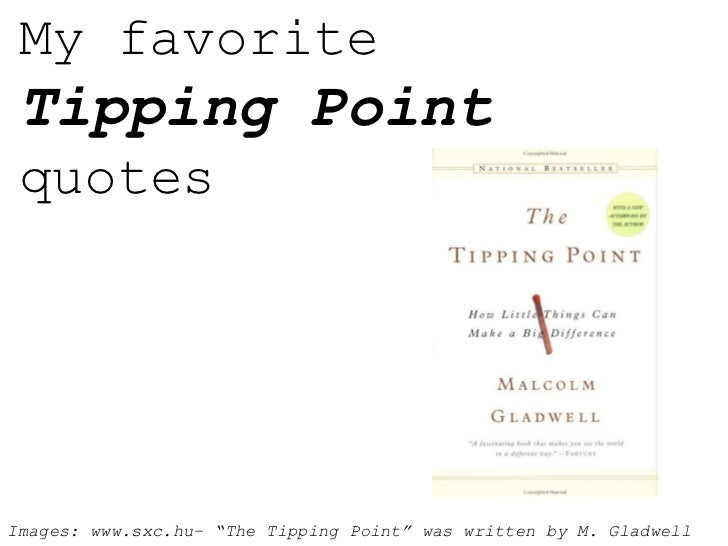 """My favorite  Tipping Point  quotes     Images: www.sxc.hu– """"The Tipping Point"""" was written by M. Gladwell"""