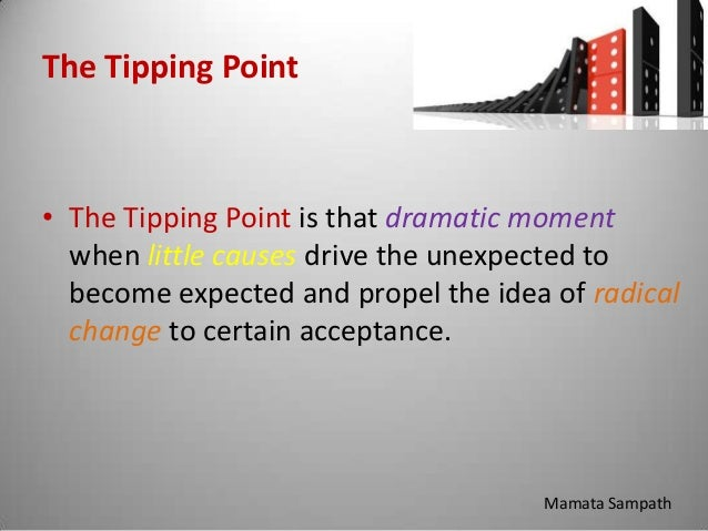 the tipping point book report In his first book, the tipping point, he studied events such as crime waves and fashion trends and settled on an arresting metaphor to explain why they happen ' ideas and products and messages and behaviours spread just like viruses,' he wrote, suggesting that we contaminate and infect one another with.