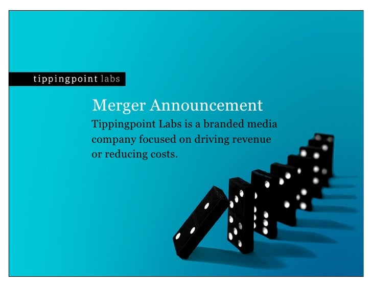 Merger Announcement Tippingpoint Labs is a branded media company focused on driving revenue or reducing costs.