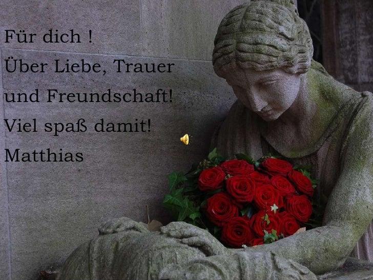 Für dich !<br />Über Liebe, Trauer <br />und Freundschaft!<br />Viel spaß damit! <br />Matthias<br />
