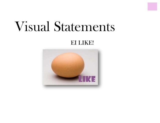 Visual StatementsEI LIKE!