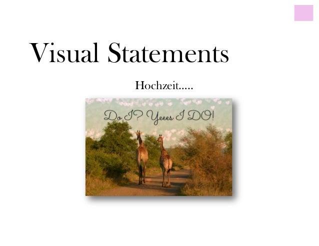 Visual StatementsHochzeit…..