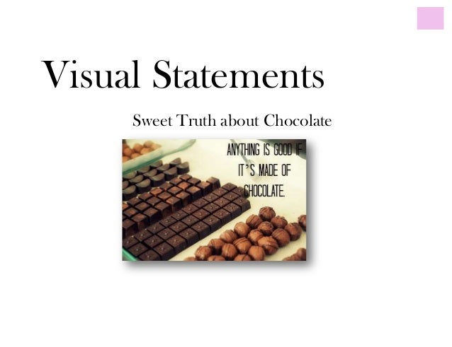 Visual StatementsSweet Truth about Chocolate