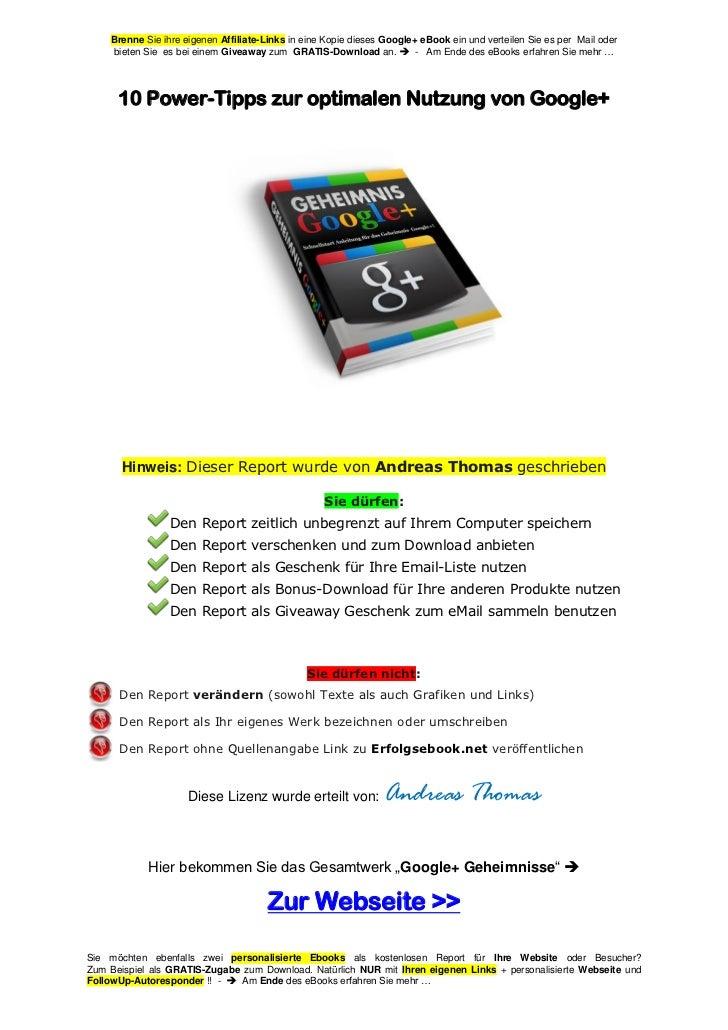 Brenne Sie ihre eigenen Affiliate-Links in eine Kopie dieses Google+ eBook ein und verteilen Sie es per Mail oder    biete...