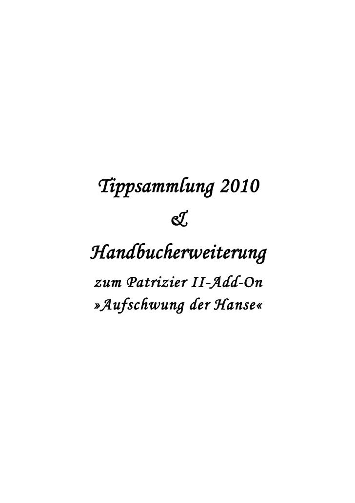 Tippsammlung 2010          &Handbucherweiterungzum Patrizier II-Add-On»Aufschwung der Hanse«