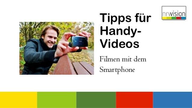 Tipps für Handy- Videos Filmen mit dem Smartphone