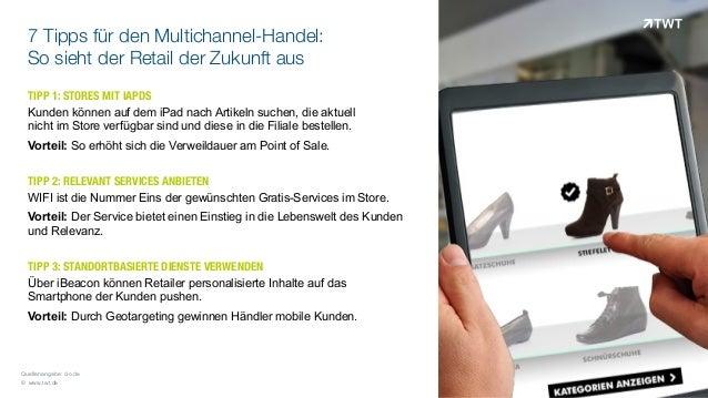 7 Tipps für den Multichannel-Handel: So sieht der Retail der Zukunft aus © www.twt.de Quellenangabe: cio.de TIPP 1: STORES...