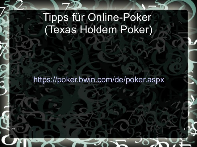 29.01.15 1 Tipps für Online-Poker (Texas Holdem Poker) https://poker.bwin.com/de/poker.aspx