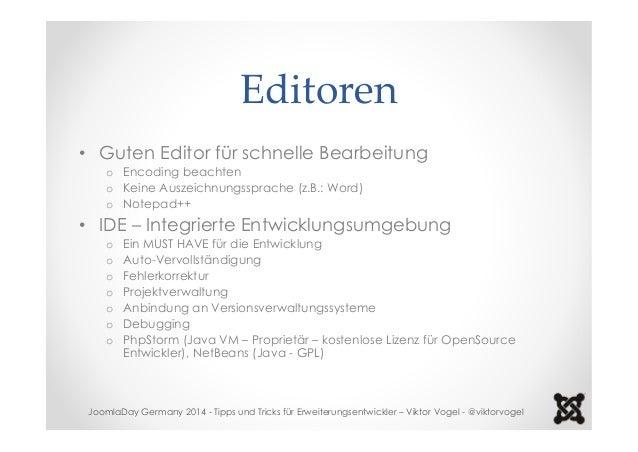 Editoren  • Guten Editor für schnelle Bearbeitung  o Encoding beachten  o Keine Auszeichnungssprache (z.B.: Word)  o Notep...